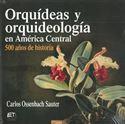 Picture of Orquídeas y orquideología en América Central. 500 años de historia